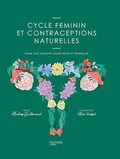 « Cycle féminin et contraception naturelle » Audrey Guillemaud