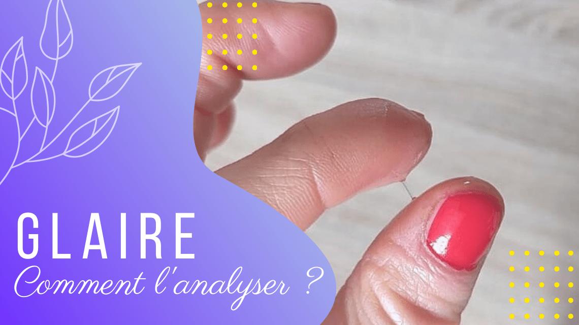 Comment Analyser La Glaire Cervicale ?