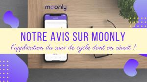 Notre avis sur Moonly App
